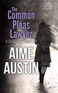 The Common Pleas Lawyer (A Casey Cort Novel) - Aime Austin, Sylvie Fox