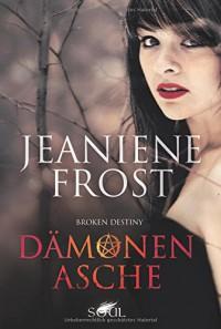 Broken Destiny - Dämonenasche (SOUL) - Jeaniene Frost, Ira Panic