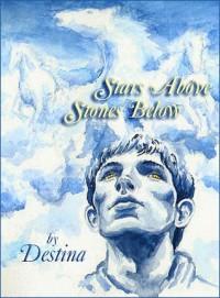 Stars Above Stones Below - Destina