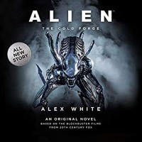 Alien: The Cold Forge - Alex White, Michael Braun