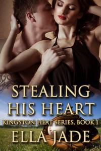 Stealing His Heart (The Kingston Heat Series, #1) - Ella Jade