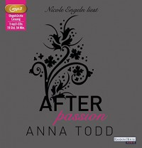 After passion: Band 1 - Anna Todd, Nicole Engeln, Corinna Vierkant-Enßlin, Julia Walther