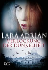 Verlockung der Dunkelheit - Lara Adrian, Firouzeh Akhavan-Zandjani
