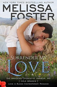 Surrender My Love (Love in Bloom: The Bradens) - Melissa Foster