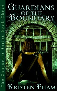 Guardians of the Boundary (The Conjurors Series Book 3) - Kristen Pham