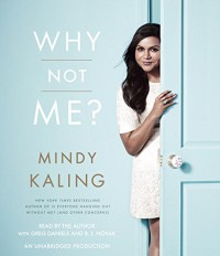 Why Not Me? - B.J. Novak, Greg Daniels, Mindy Kaling, Mindy Kaling