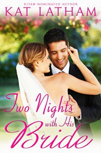 Two Nights with His Bride (Montana Born Brides series Book 6) - Kat Latham