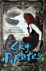 Sky Pirates (The Chronicles of Light and Shadow, #3) - Liesel Schwarz