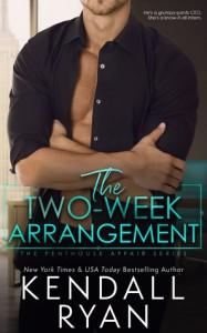 The Two Week Arrangement (Penthouse Affair #1) - Kendall Ryan