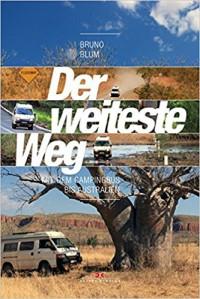 Der weiteste Weg: Mit dem Campingbus bis Australien - Bruno Blum