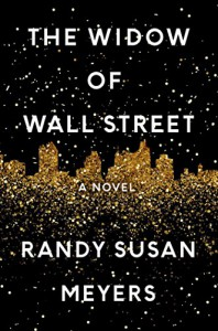 The Widow of Wall Street: A Novel - Randy Susan Meyers