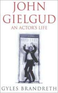John Gielgud: An Actor's Life - Gyles Brandreth