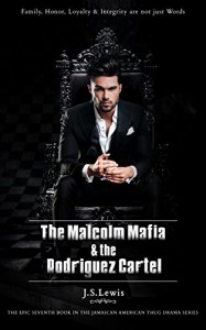 The Malcolm mafia & the Rodriguez Cartel (The Jamaican American Thug Drama Saga Book 7) - J. S. Lewis, Jermaine Duncan, Michelle Browne
