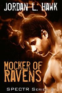 Mocker of Ravens (SPECTR Series 2 Book 1) - Jordan L. Hawk