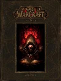 World of Warcraft: Chronicle Volume 1 - BLIZZARD ENTERTAINMENT, BLIZZARD ENTERTAINMENT