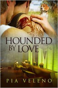 Hounded by Love - Pia Veleno