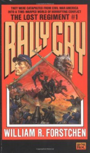 Rally Cry - William R. Forstchen