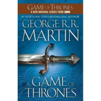 A Game of Thrones (A Song of Ice and Fire #1) - George R.R. Martin