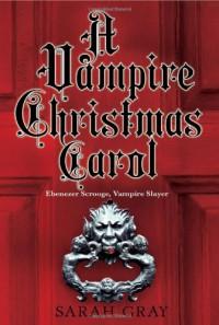 A Vampire Christmas Carol - Sarah Gray