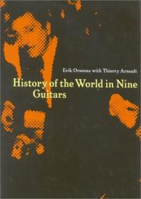 History of the World in Nine Guitars - Erik Orsenna, Erik Crsenna