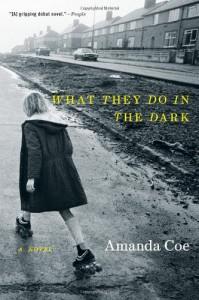 What They Do in the Dark - Amanda Coe