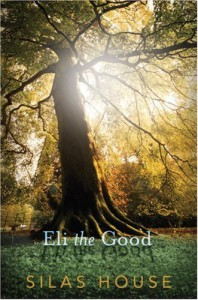 Eli the Good - Silas House