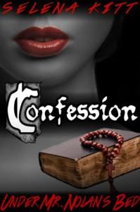 Confession (Under Mr. Nolan's Bed, #2) - Selena Kitt