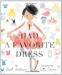 I Had a Favorite Dress - Boni Ashburn, Julia Denos