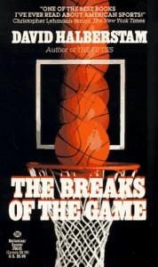 The Breaks of the Game - David Halberstam