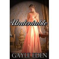 Undeniable - Gayle Eden