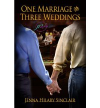 One Marriage and Three Weddings - Jenna Hilary Sinclair