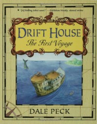 Drift House: The First Voyage - Dale Peck