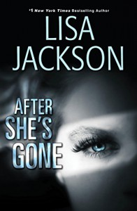 After She's Gone - Lisa Jackson