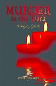 Murder in the Dark Book One Santangelo PG-Rated Mystery Thriller - Steve Demaree