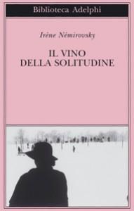 Il vino della solitudine - Irène Némirovsky, Laura Frausin Guarino