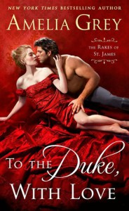 To the Duke, With Love: The Rakes of St. James - Amelia Grey