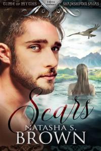 Scars (Time of Myths: Shapeshifter Sagas) (Volume 1) - Natasha Brown