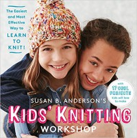 Susan B Anderson's Kid's Knitting Workshop - Susan B. Anderson