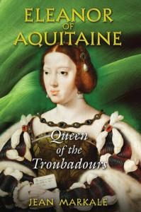 Eleanor of Aquitaine: Queen of the Troubadours - Jean Markale