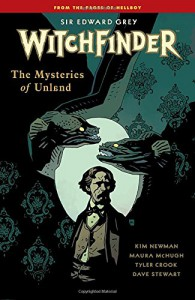 Witchfinder Volume 3 The Mysteries of Unland - Maura McHugh, Kim Newman, Mike Mignola