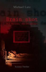 Brain shot - Wir wissen, was Du denkst - Michael  Lutz