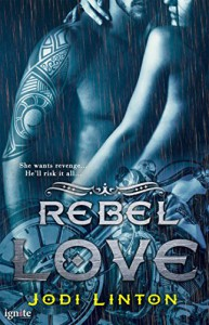 Rebel Love (The Dirty Sinners Motorcycle Club) - Jodi Linton