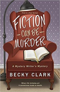 Fiction Can Be Murder - Becky Clark