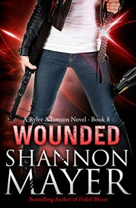 Wounded: Book 8 (A Rylee Adamson Novel) - Shannon Mayer