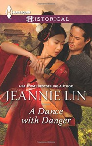 A Dance with Danger (Rebels and Lovers) - Jeannie Lin