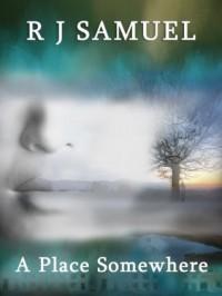 A Place Somewhere - R.J. Samuel