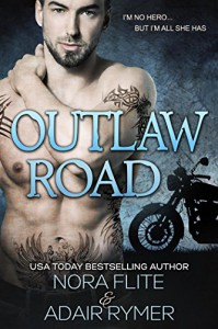 Outlaw Road (A MC Romance) - Nora Flite, Adair Rymer