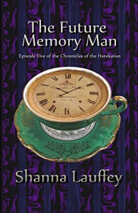 The Future Memory Man: Episode Five of The Chronicles of the Harekaiian - Shanna Lauffey