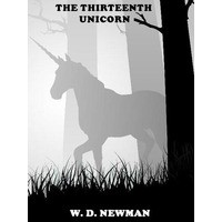 The Thirteenth Unicorn - W.D. Newman