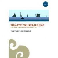 Piraatti vai kirjailija? : tekijän oikeuksia mittaamassa - Juri Nummelin